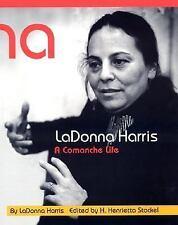 American Indian Lives: LaDonna Harris : A Comanche Life by LaDonna Harris...