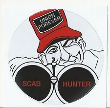 AFL UNION IBEW UA IRONWORKERS BOILERMAKERS RAT SCAB HUNTER UNION FOREVER STICKER