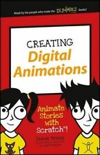 NEW Creating Digital Animations: Animate Stories with Scratch! (Dummies Junior)