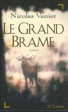 Le Grand Brame.Nicolas VANIER.J.C Lattès T004