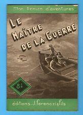 ►FERENCZI -MON ROMAN D'AVENTURES N°97  - Le maitre de la guerre - Delvart - 1949