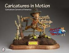 Caricatures in Motion (Caricature Carvers of America), , Caricature Carvers of A