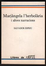 MARIANGELA L´HERBOLERA I ALTRES NARRACIONS - SALVADOR ESPRIU - EN CATALAN
