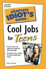 The Complete Idiot's Guide: Complete Idiot's Guide to Cool Jobs for Teens (2001,