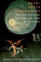 Near-Death Experiences : Understanding Visions of the Afterlife, Hardcover by...