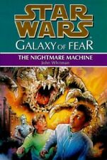 Star Wars: Galaxy of Fear - The Nightmare Machine by Whitman, John Paperback The