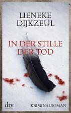 In der Stille der Tod von Lieneke Dijkzeul (2015, Taschenbuch) UNGELESEN