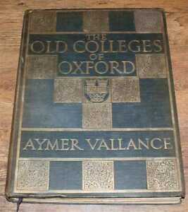 Architecture: 1912 Vallance; Old Colleges of Oxford; Their Architectural History