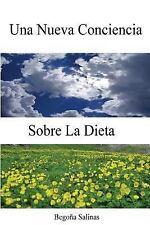 Una Nueva Conciencia Sobre la Dieta by Begoña Salinas (2014, Paperback)