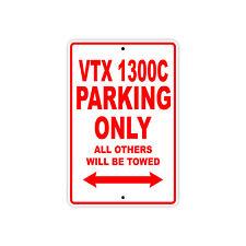 HONDA VTX 1300C Parking Only Towed Motorcycle Bike Chopper Aluminum Sign