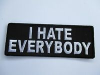 I Hate... Embroidered Patch Sew/Iron - Rider biker Men's Shed Motorcycle vest