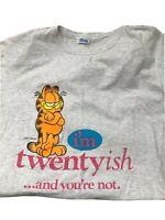 "Vintage Garfield T-shirt "" I'm Twentyish And You're Not"" Jim Davis Unisex"