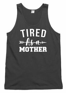 Tired As A Mother Funny Mens Womens Vest Tank Top