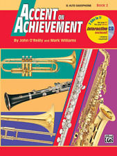 Accent on Achievement, Book 2 Alto Saxophone. By John O'Reilly