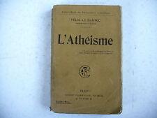 L' ATHEISME Félix le Dantec collection philosophie scientifique 1909