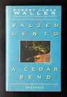 Robert James Waller, Valzer lento a Cedar Bend, Ed. Frassinelli, 1994