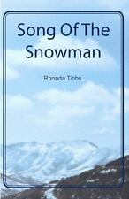 Song of the Snowman by Rhonda Tibbs and rtibbs.net Staff (2010, Paperback)