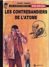 VANCE & VERNES. Les contrebandiers de l'atôme. BOB MORANE Editions Pan Pan 2007