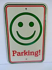 """Parking Sign  Smiley Face Parking On Aluminum Used 18"""" x 12"""""""