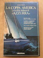 """LA COPPA AMERICA E LA SFIDA ITALIANA DI """"AZZURRA"""" - Jacopo Marchi - Longanesi"""
