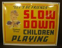Sunbeam Bread Slow Down Children Playing Porcelain Baked Sign Let's Be Friends