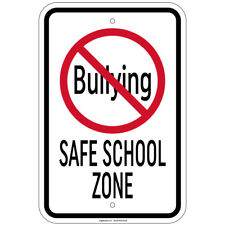 Heavy Gauge No Bullying Safe School Zone Sign 12 X 18 Aluminum Sign