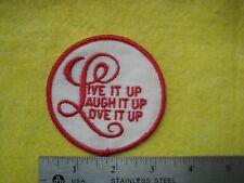 Vintage Live It Up Laugh It Up Love It Up Patch