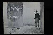 WILLIAM GAUNT RETROSPECTIVE MINORIES  PARKIN GALLERY EXHIBITION CATALOGUE