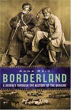 Borderland: A Journey Through the History of Ukraine,Anna Reid- 9780753801604