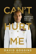 Can't Hurt Me: Master Your Mind and Defy the Odds by David Goggins: New