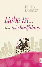 Liebe ist wie Radfahren von Frieda Lamberti, Taschenbuch