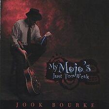 Jook Bourke : My Mojos Just Too Weak CD