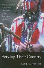 Serving Their Country: American Indian Politics and Patriotism in the -ExLibrary