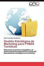 Gestión Estratégica de Marketing para PYMES Turísticas: Mejorando la postura com