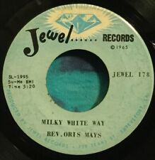 Rev. Oris Mays 45 Milky White Way / Trouble In My Way JEWEL Black Gospel