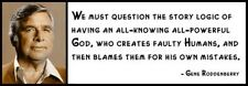 Wall Quote - GENE RODDENBERRY - We must question the story logic of having an al