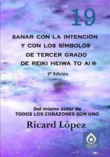 Sanar Con La Intencion y Con Los Simbolos de Tercer Grado de Reiki Heiwa to AI (