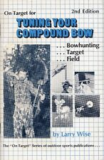 ON TARGET FOR TUNING YOUR COMPOUND BOW BOOK WISE DEER HUNTING, TARGET, FIELD