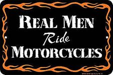 Real Men Ride Motorcycles embossed metal sign 305mm x 205mm   (sf)  REDUCED!