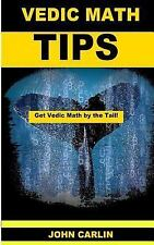 Vedic Math Tips: Easy Vedic Mathematics (Get Vedic Math by the Tail!) (Volume 3)