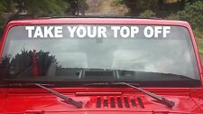 Take Your Top Off Banner 30 inch Vinyl Decal Sticker Jeep Wrangler Convertible