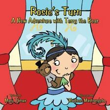Rosie's Turn : A New Adventure with Terry the Bear by Mary Tamer (2014,...