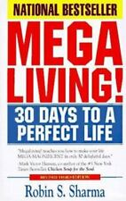 Mega Living! : 30 Days to a Perfect Life by Robin S. Sharma