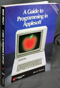 Apple II IIe IIc IIgs A Guide to Programming in AppleSoft 2nd Edition