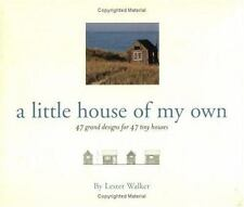 A Little House of My Own: 47 Grand Designs for 47 Tiny Houses