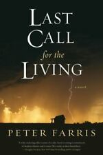 """Brand New """"LAST CALL FOR THE LIVING"""" By Peter Farris - (2012) Hard Cover Book"""