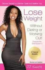 Lose Weight Without Dieting or Working Out: Discover Secrets to a Slimmer, Sexie