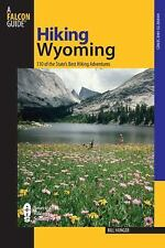 State Hiking Guides: Wyoming : 110 of the State's Best Hiking Adventures by Bil…