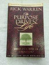 The Purpose Driven Life What On Earth Am I Here For? by Rick Warren 2007 Paperba