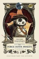 William Shakespeare's The Force Doth Awaken: Star Wars Part the Seventh (William